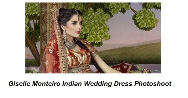 Giselle Monteiro Indian Wedding Dress Photoshoot