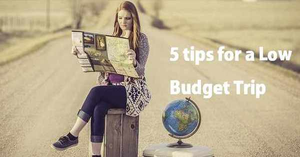 5 tips for a Low Budget Trip – How to travel on a budget