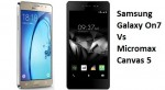 Samsung Galaxy On7 and Micromax Canvas 5